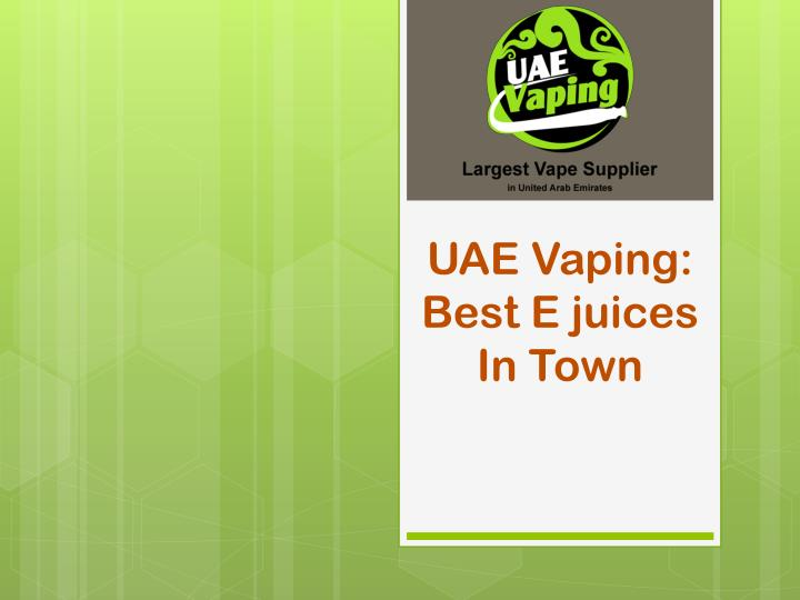 PPT - UAE Vaping: Best E juices In Town PowerPoint
