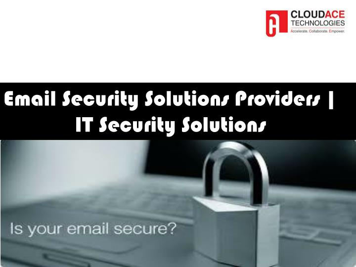 email security solutions providers it security n.