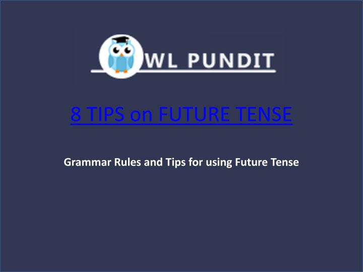 ppt - tips on future tense powerpoint presentation