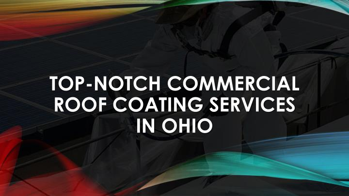 top notch commercial roof coating services in ohio n.
