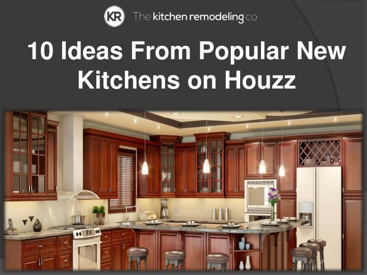 PPT - 10 Ideas From Popular New Kitchens on Houzz ...