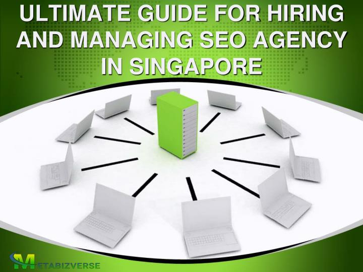 ultimate guide for hiring and managing seo agency in singapore n.