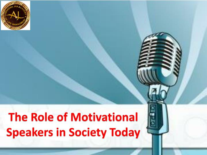 the role of motivational speakers in society today n.