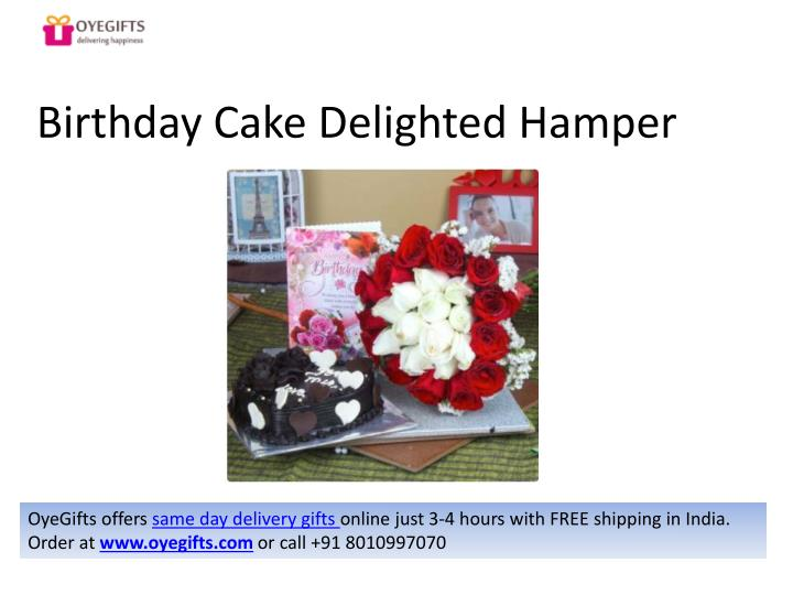 Birthday Cake Delighted Hamper OyeGifts Offers Same Day Delivery Gifts Online