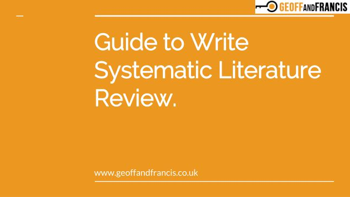 guide to write systematic literature review n.