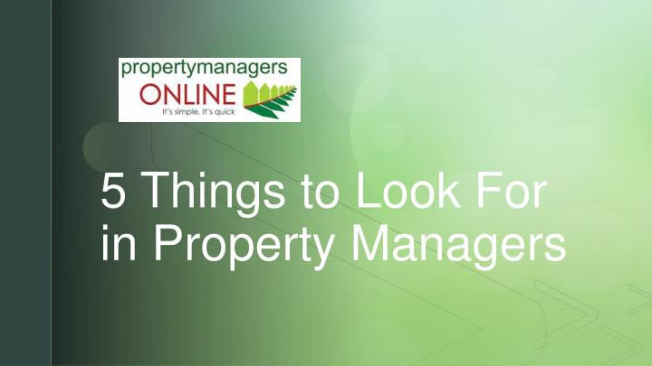 5 things to look for in property managers n.