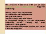we provide melbourne with all of their hygiene