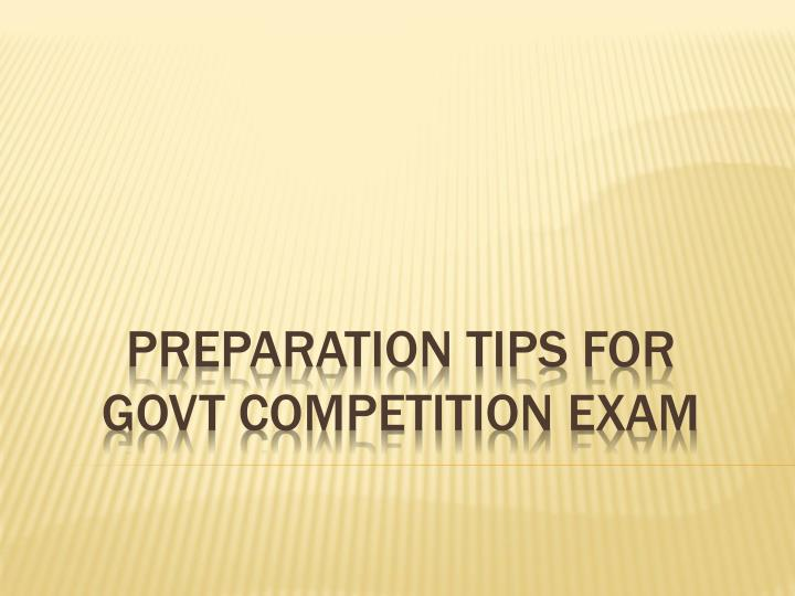 preparation tips for govt competition exam n.
