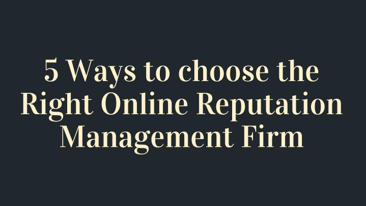 5 ways to choose the right online reputation n.