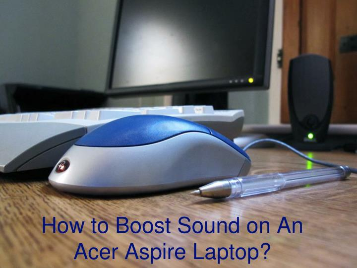 how to boost sound on an acer aspire laptop n.