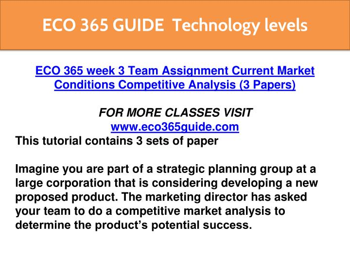 eco 365 current market conditions paper apple Current market conditions competitive analysis week 3 learning team paper current market conditions competitive analysis team d: viviana flores, michael harvey, suzanne lang, denny morelock, sarah westbury eco/365.