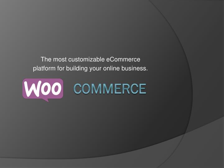 the most customizable ecommerce platform for building your online business n.