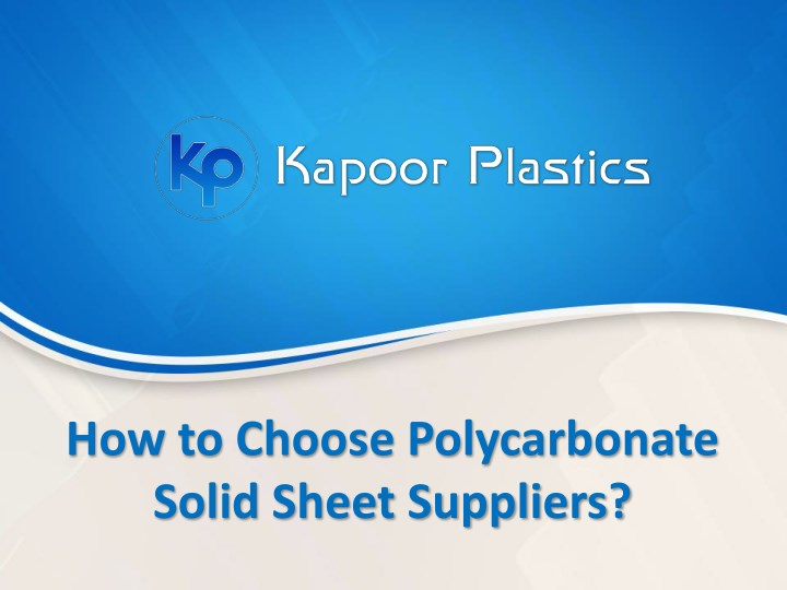 how to choose polycarbonate solid sheet suppliers n.