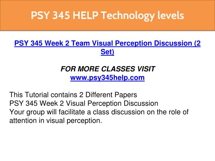 d psy 345 visual perception discussion Sensation and perception fall 2017 (psy 345 / neu 325) students will be expected to lead discussion of at least one scientific paper visual cortex & spatial.