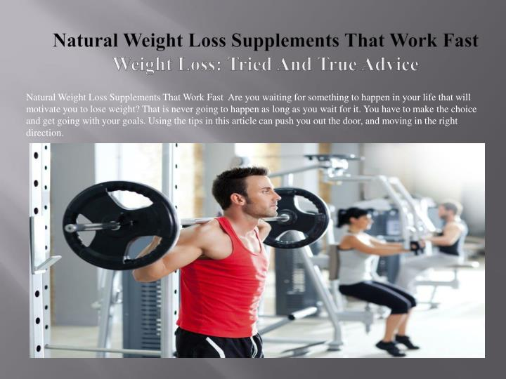 natural weight loss supplements that work fast weight loss tried and true advice n.