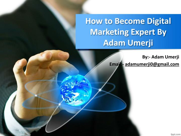how to become digital marketing expert by adam umerji n.