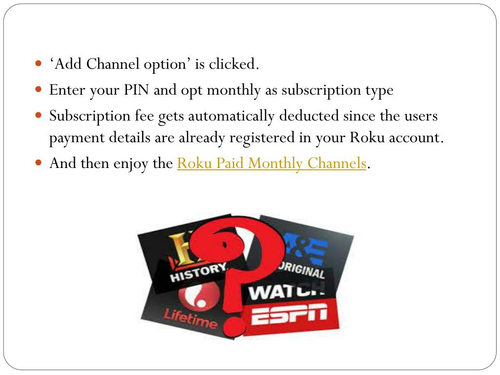 PPT - Enjoy Roku Paid Channels On Monthly Subscription