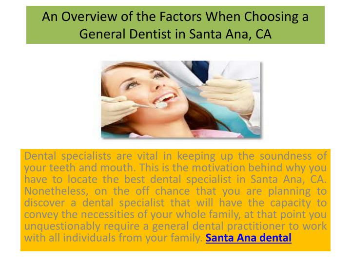 an overview of the factors when choosing a general dentist in santa ana ca n.