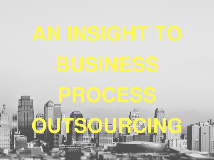 an insight to business process outsourcing n.