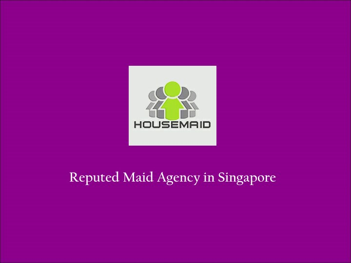 reputed maid agency in singapore n.