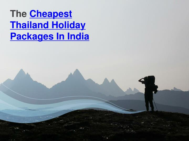 the cheapest thailand holiday packages in india n.