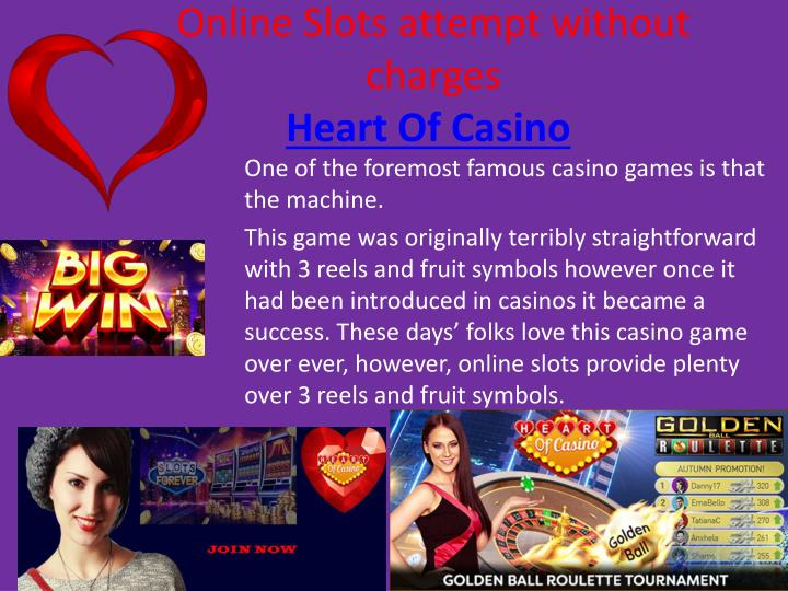 online slots attempt without charges heart of casino n.