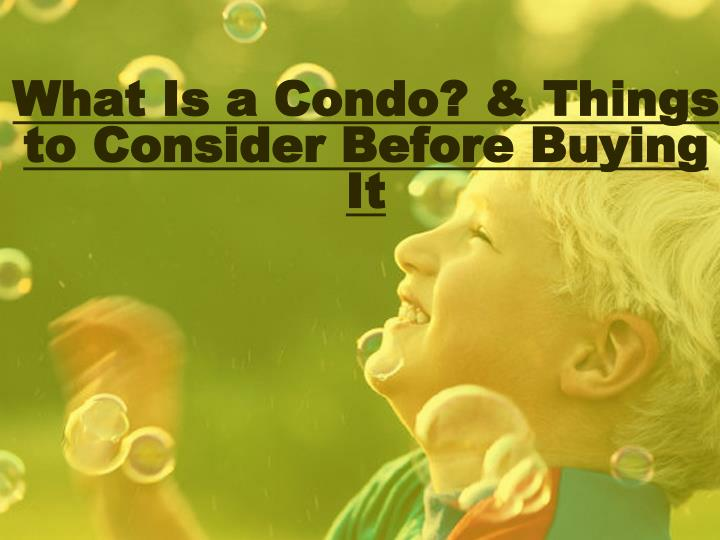 what is a condo things to consider before buying it n.
