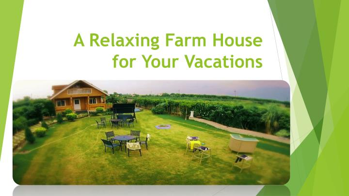 a relaxing farm house for your vacations n.