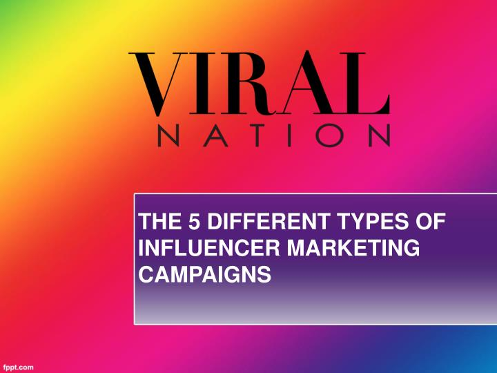 the 5 different types of influencer marketing n.