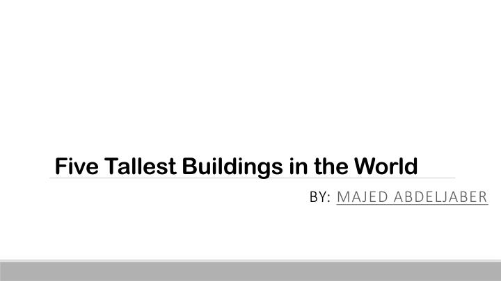 five tallest buildings in the world n.