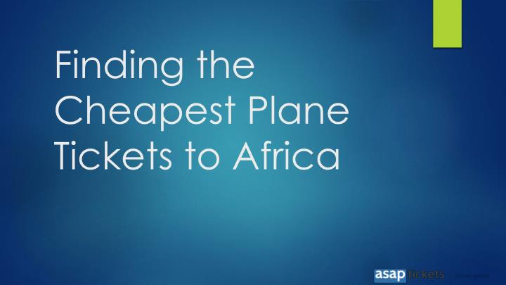 finding the cheapest plane tickets to africa n.