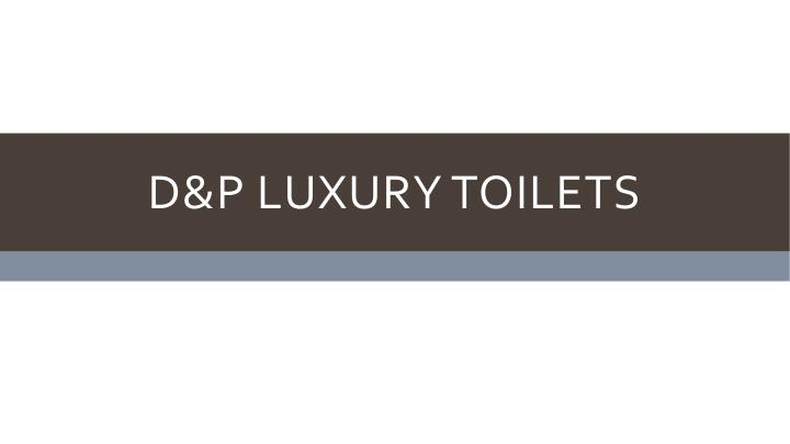 d p luxury toilets n.