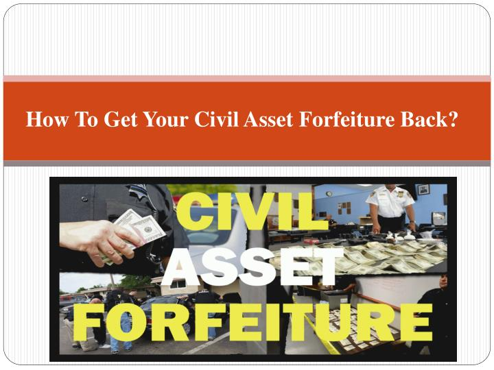 the issue of civil asset forfeiture in the united states