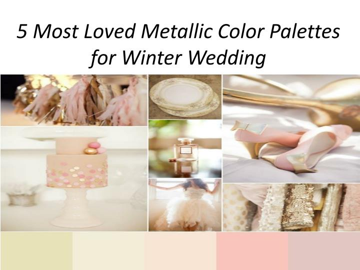 5 most loved metallic color palettes for winter wedding n.