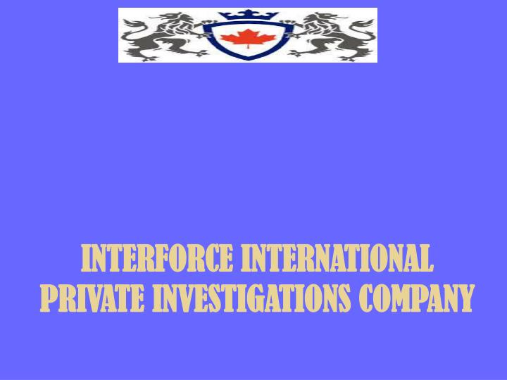 interforce international private investigations n.