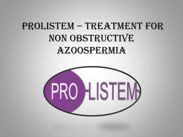 PPT - Prolistem- Causes and Treatment of Male Infertility