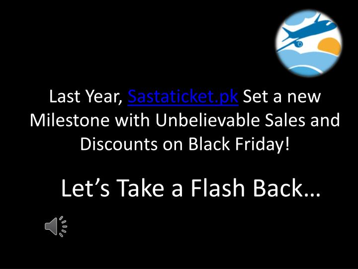 last year sastaticket pk set a new milestone with unbelievable sales and discounts on black friday n.