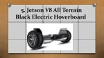 5 jetson v8 all terrain black electric hoverboard