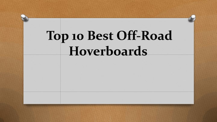 top 10 best off road hoverboards n.
