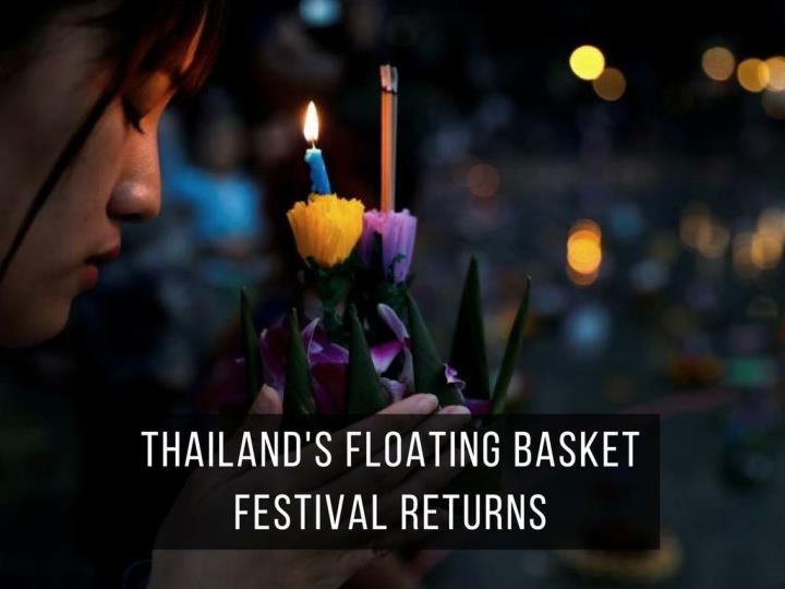 thailand s floating basket festival returns n.