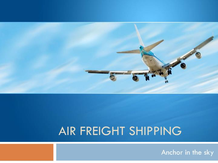 Ppt Air Freight Shipping Tips Powerpoint Presentation Free Download Id 7741665