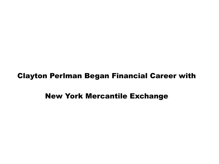 clayton perlman began financial career with n.