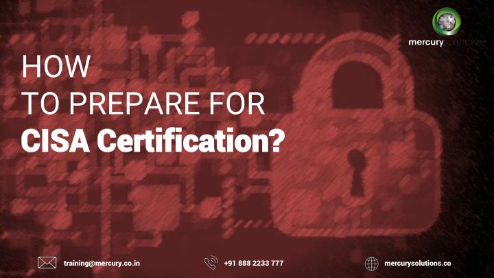 how to prepare for cisa certification n.