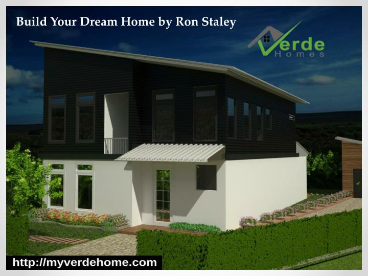Ppt Build Your Dream Home By Ron Staley Powerpoint Presentation Id 7743669
