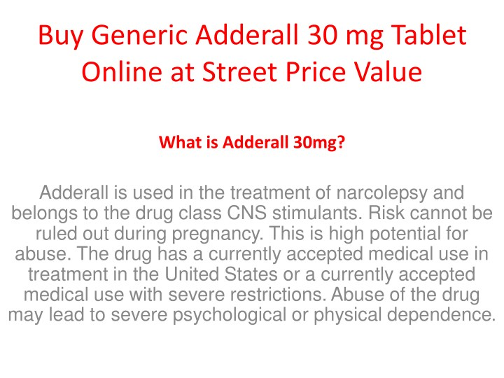 PPT - Buy Generic Adderall 30 mg Tablet Online at Street