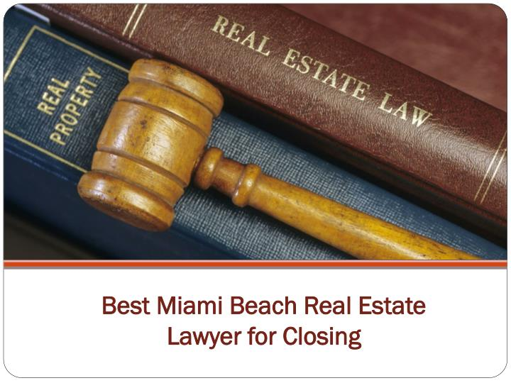 best miami beach real estate lawyer for closing n.