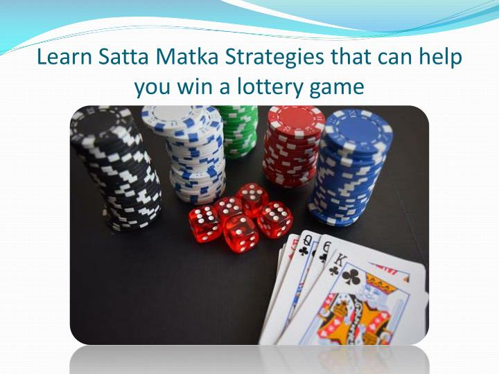 learn satta matka strategies that can help you win a lottery game n.