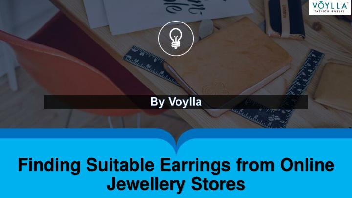 finding suitable earrings from online jewellery stores n.