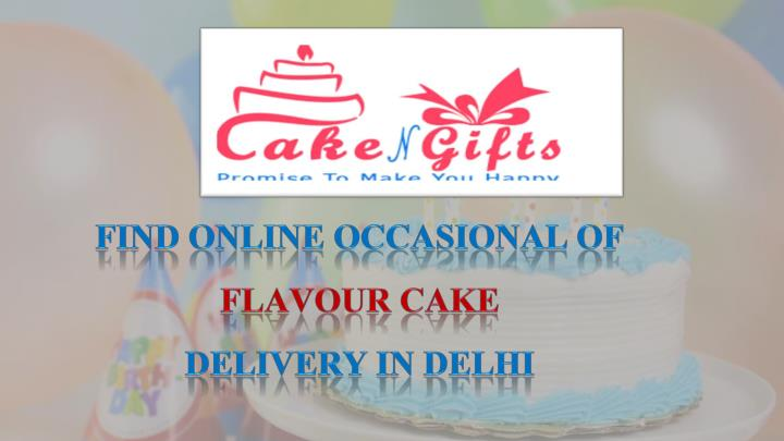 find online occasional of flavour cake delivery n.
