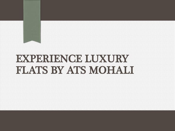 experience luxury flats by ats mohali n.
